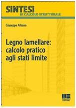 Legno Lamellare: calcolo pratico agli stati limite