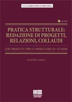 Pratica strutturale: Redazione di Progetti, Relazioni e Collaudi
