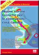 Nuove norme tecniche per le costruzioni: Cosa cambia III edizione aggiornata alla direttiva P.C.M. 9 febbraio 2011