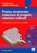 Pratica strutturale: redazione di progetti, relazioni, collaudi