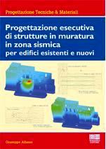 Progettazione esecutiva di strutture in muratura in zona sismica per edifici esistenti e nuovi
