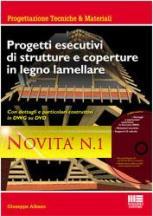 Progetti esecutivi di strutture e coperture in legno lamellare. dott. ing. Giuseppe ALBANO